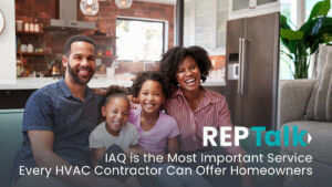 IAQ is the Most Important Service Every HVAC Contractor Can Offer Homeowners