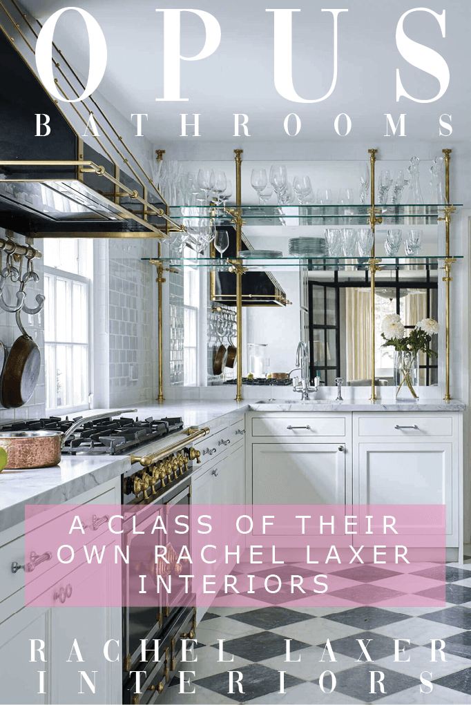 A Class Of Their Own: Rachel Laxer Interiors