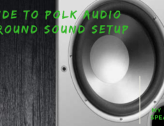 Guide to Polk audio surround sound setup