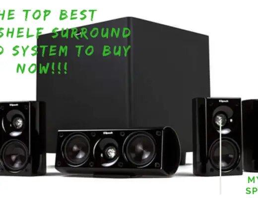 THE TOP BEST BOOKSHELF SURROUND SOUND
