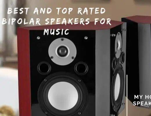 best bipolar speakers for music