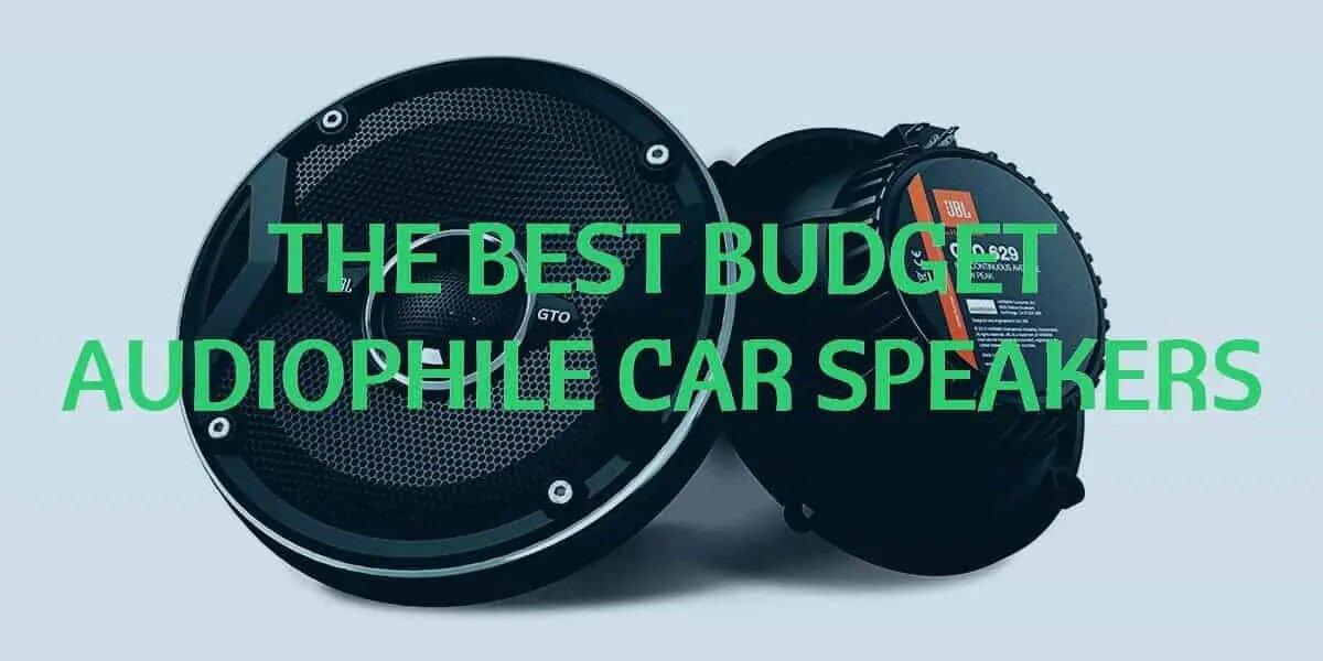 best budget audiophile car speakers