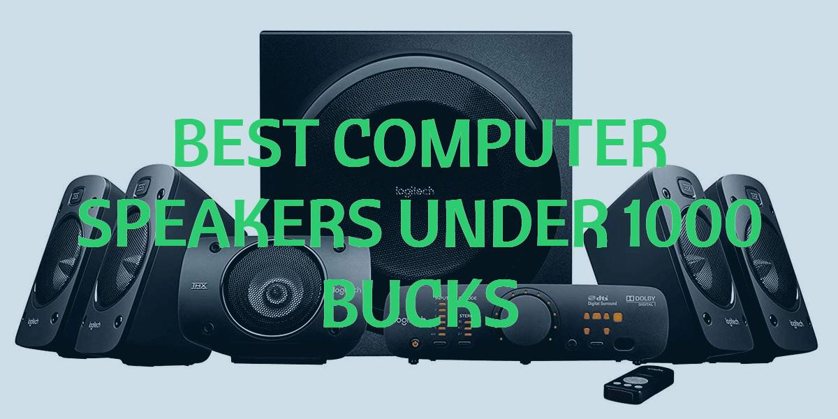 best computer speakers under 1000