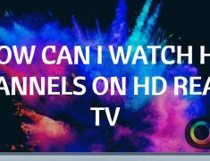 HOW CAN I WATCH HD CHANNELS ON HD READY TV
