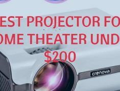 Best Projector For Home Theater Under $200